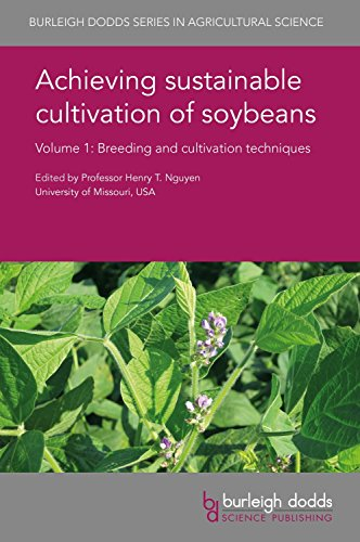 Achieving Sustainable Cultivation of Soybeans Volume 1: Breeding and Cultivation Techniques