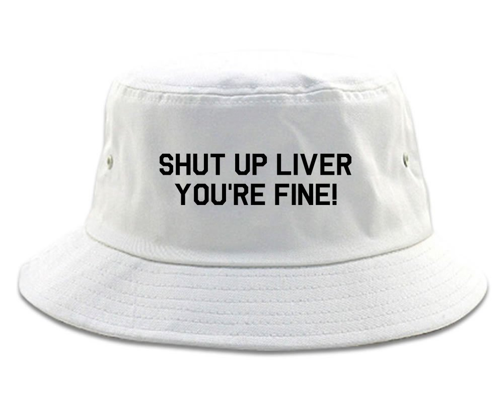 Kings Of NY Shut up Liver Youre Fine Mens Bucket Hat White
