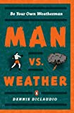 Man vs. Weather, Dennis DiClaudio, 0143113631