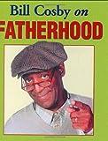 Bill Cosby on Fatherhood (Charming Petites)