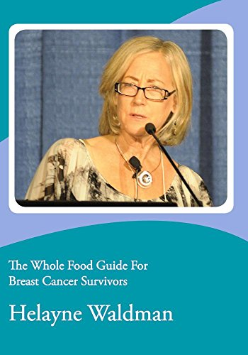 - The Whole Food Guide For Breast Cancer Survivors