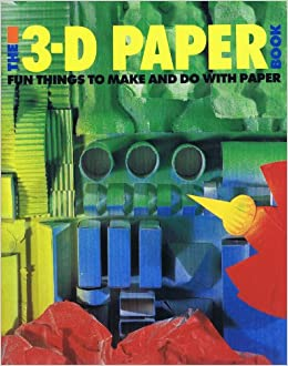 The 3 D Paper Book Fun Things To Make And Do With Paper Tofts