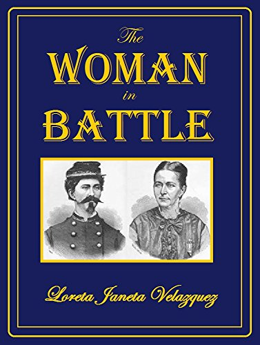 The Woman in Battle: Otherwise Known as Lieutenant Harry T. Buford, Confederate States Army