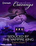 Front cover for the book Seduced by the Vampire King by Laura Kaye