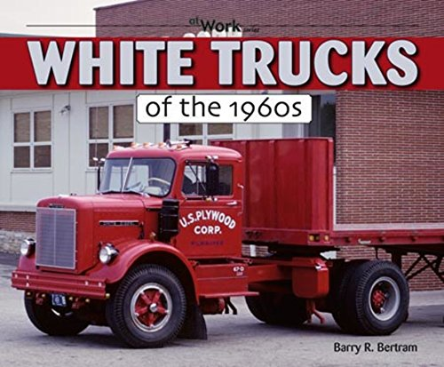 White Trucks of the 1960s At Work