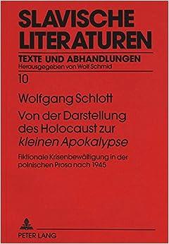 Book Von Der Darstellung Des Holocaust Zur Kleinen Apokalypse: Fiktionale Krisenbewaeltigung in Der Polnischen Prosa Nach 1945 (Slavische Literaturen)