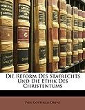 Die Reform des Stafrechts und Die Ethik des Christentums, Paul Gottfried Drews, 1141086131