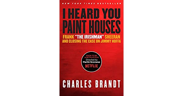 I heard you paint houses frank the irishman sheeran closing the i heard you paint houses frank the irishman sheeran closing the case on jimmy hoffa ebook charles brandt amazon loja kindle fandeluxe Images