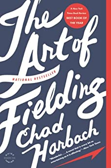 The Art of Fielding: A Novel by [Harbach, Chad]