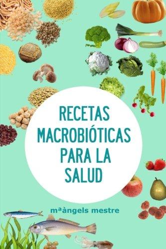 RECETAS MACROBIOTICAS PARA LA SALUD (Spanish Edition) [mªangels mestre] (Tapa Blanda)