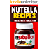 Nutella Recipes: The Ultimate Collection - Over 50 Best Selling Recipes