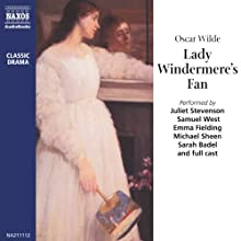 Lady Windermere's Fan Audiobook by Oscar Wilde Narrated by Samuel West, Michael Sheen, Derek Waring, Peter Yapp, Nicholas Boulton, Benjamin Soames, Rod Beacham, Emma Fielding, Sarah Badel