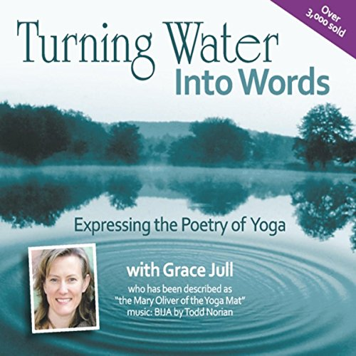 Turning Water into Words: Expressing the Poetry of Yoga