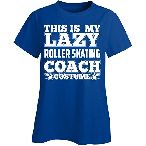 This Is My Lazy Roller Skating Coach Costume Halloween - Ladies T-shirt