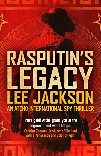 RASPUTIN'S LEGACY: AN ATCHO INTERNATIONAL SPY THRILLER (Atcho Series Book 2) (Main Events Of The Cuban Missile Crisis)