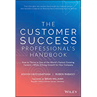 The Customer Success Professional's Handbook: How to Thrive in One of the World's Fastest Growing Careers—While Driving…