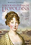 A Biografia Intima de Leopoldina