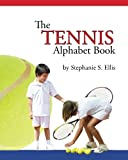 The TENNIS Alphabet Book (The Sports Alphabet Books) (Volume 3)