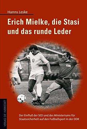 Erich Mielke und das runde Leder. (Runde Leder)
