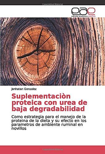 Suplementaciòn proteica con urea de baja degradabilidad: Como ...