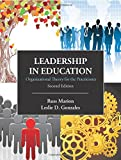 Leadership in Education: Organizational Theory for the Practitioner, Second Edition