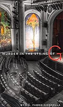 Murder In The String of G: A Max, Brad, and Maisie Mystery #1 by [Fabbo-Gonnella, L.G.]