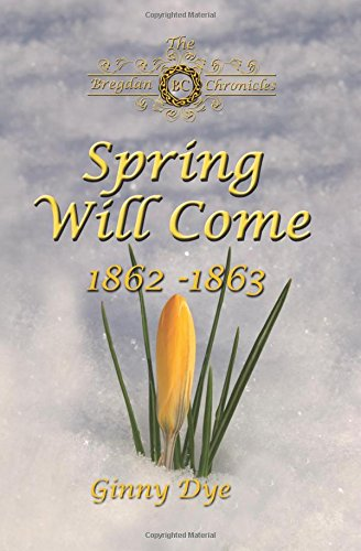 Download Spring Will Come (# 3 in the Bregdan Chronicles Historical Fiction Romance Series) (Volume 3) pdf epub