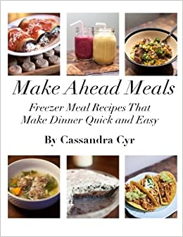 Make Ahead Meals Freezer Meal Recipes That Make Dinner