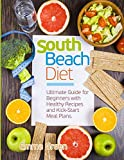South Beach Diet: Ultimate Guide for Beginners with Healthy Recipes and Kick-Start Meal