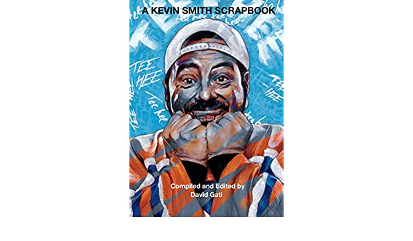 A Kevin Smith Scrapbook (English Edition) eBook: David Gati ...