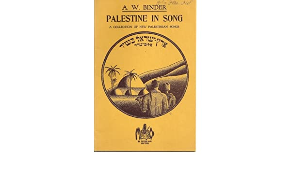 Palestine in Song: A Collection of new Palestinian Songs: A  W