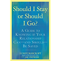 Should I Stay or Should I Go?: A Guide to Knowing if Your Relationship Can--and Should--be Saved (English Edition)