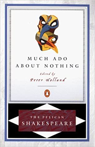Much Ado about Nothing (The Pelican Shakespeare) [New edition by Shakespeare, William (1999)