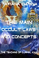The Teaching of Djwhal Khul - The main occult laws and concepts (Djwhal Khul - Esoteric Natural Science) (Volume 1)