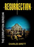 Resurrection (The Corruption Series Book 4)