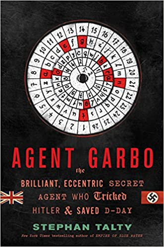 The Brilliant Eccentric Secret Agent Who Tricked Hitler and Saved D-Day Agent Garbo