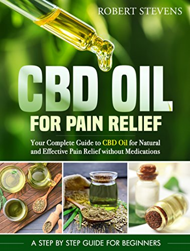 CBD Oil for Pain Relief: Your Complete Guide to CBD Oil for Natural ...