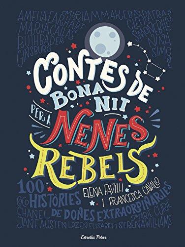 Contes de bona nit per a nenes rebels (Catalan Edition)