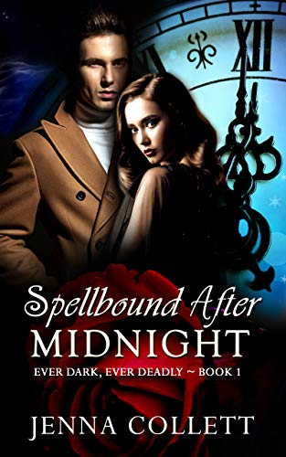 Spellbound After Midnight (Ever Dark, Ever Deadly Book 1) by [Collett, Jenna]