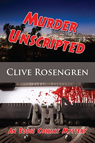 Eradication Unscripted (An Eddie Collins Mystery Book 1)