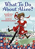 What to Do about Alice?, Barbara Kerley, 0439922313