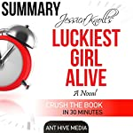 Jessica Knoll's Luckiest Girl Alive   Summary and Review    Ant Hive Media