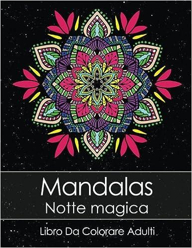 Amazon Fr Libro Da Colorare Adulti Mandalas Notte Magica