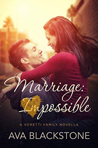 Marriage: Impossible (Voretti Family Book 1) by [Blackstone, Ava]