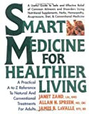 img - for Smart Medicine for Healthier Living : Practical A-Z Reference to Natural and Conventional Treatments for Adults (Paperback) book / textbook / text book