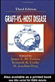Graft vs. Host Disease, Third Edition, Kenneth Cooke, H. Joachim Deeg, James L. Ferrara, 0824754727