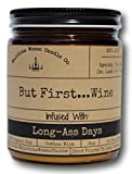 Malicious Women Candle Co - But First.Wine, Cabernet All Day (Sweet Red Wine) Infused with Long-Ass Days, All-Natural Organic Soy Candle, 9 oz