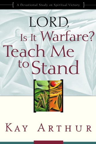 Lord, Is It Warfare? Teach Me to Stand: A Devotional Study on Spiritual - Stand Devotional