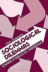 Sociological Dilemma: Towards a Dialectic Paradigm