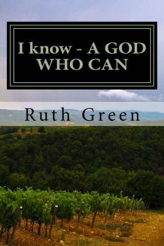 Download I know - A GOD Who Can: I know - A God Who Can: Miracles Exist, God is Real, Faith Testimonies pdf epub